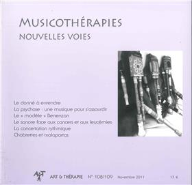 Art & Thérapie - n°108/109 Musicothérapies nouvelles voies - Novembre 2011