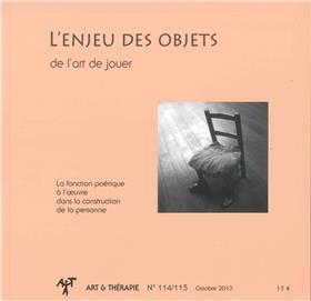 Art & Thérapie - n°114/115 L´enjeu des objets - Octobre 2013