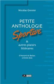 Petite anthologie sportive & autres plaisirs littéraires