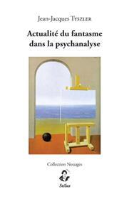 Actualité du fantasme dans la psychanalyse