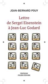 Lettre De Serguei Eisenstein A Jean-Luc Godard