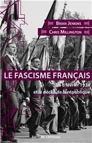 Le Fascisme français. Le 6 février 1934 et le déclin de la république