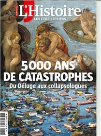 Les collections de l´Histoire HS N°86 - 5000 ans de catastrophes - janvier/février/mars 2020