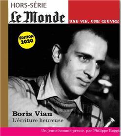 Le Monde HS Une vie/une oeuvre N°44 Boris Vian - février 2020