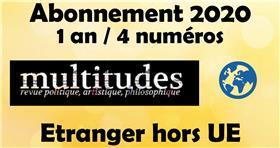 Multitudes  Abonnements Hors Union Européenne VOL/2020 (4 NUMEROS/1 an)