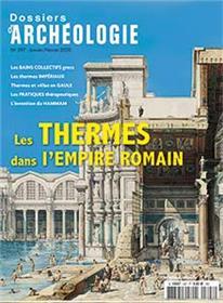 Dossier d´archéologie N°397 Les thermes romains - janvier 2020