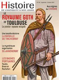 Histoire de l´Antiquité à nos jours N°105 Le Royaume Goth de Toulouse - septembre/octobre 2019