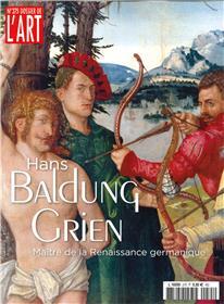 Dossier de l´Art N°275 Hans Baldung Grien - décembre 2019