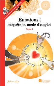 Émotions : enquête et mode d´emploi - Tome 2 NE