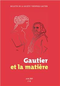 Bulletin de la Société Théophile Gautier n°41. Gautier et la matière