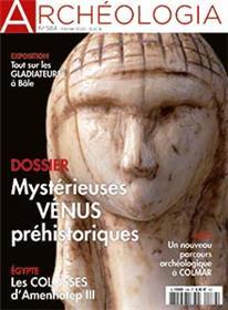 Archéologia N°584 Mystérieuses Vénus préhistoriques - février 2020
