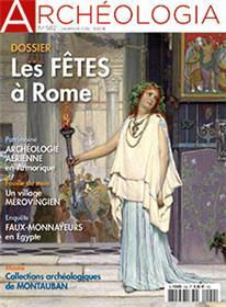 Archéologia N°582 Les fêtes romaines - décembre 2019