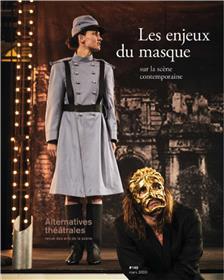 Alternatives théâtrales N°140 Les enjeux du masque
