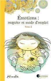 Émotions enquête et mode d´emploi - Tome 3