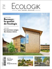 Ecologik N°64 Bureaux la qualité de l´écologie  - novembre/décembre 2019 - janvier 2020