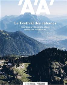 L´Architecture d´Aujourd´hui HS projects  Festival des cabanes - printemps 2020