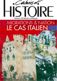 Cahiers d´histoire N°143 Migrations & nation - le cas italien - juillet/août/ septembre  2019