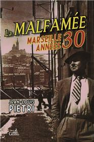 Malfamee (La) Marseille Annees 30