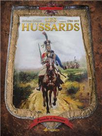 Panache Et Bravoure : Les Hussards 1786-1817