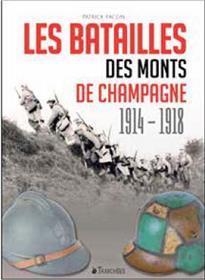 Les Batailles Des Monts De Champagne 1914-1918