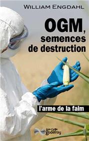Ogm, Semences De Destruction