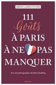 111 Goûts À Paris À Ne Pas Manquer