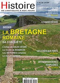 Histoire de l´Antiquité à nos jours N°109 La Bretagne romaine, sa conquête  - mai/juin 2020
