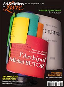 Art et métiers du livre N°338 L´archipel Butor -mai/juin 2020