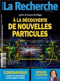 La Recherche N°559 A la découverte de nouvelles particules - mai 2020