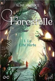 Forestelle T1 : La Cité Verte